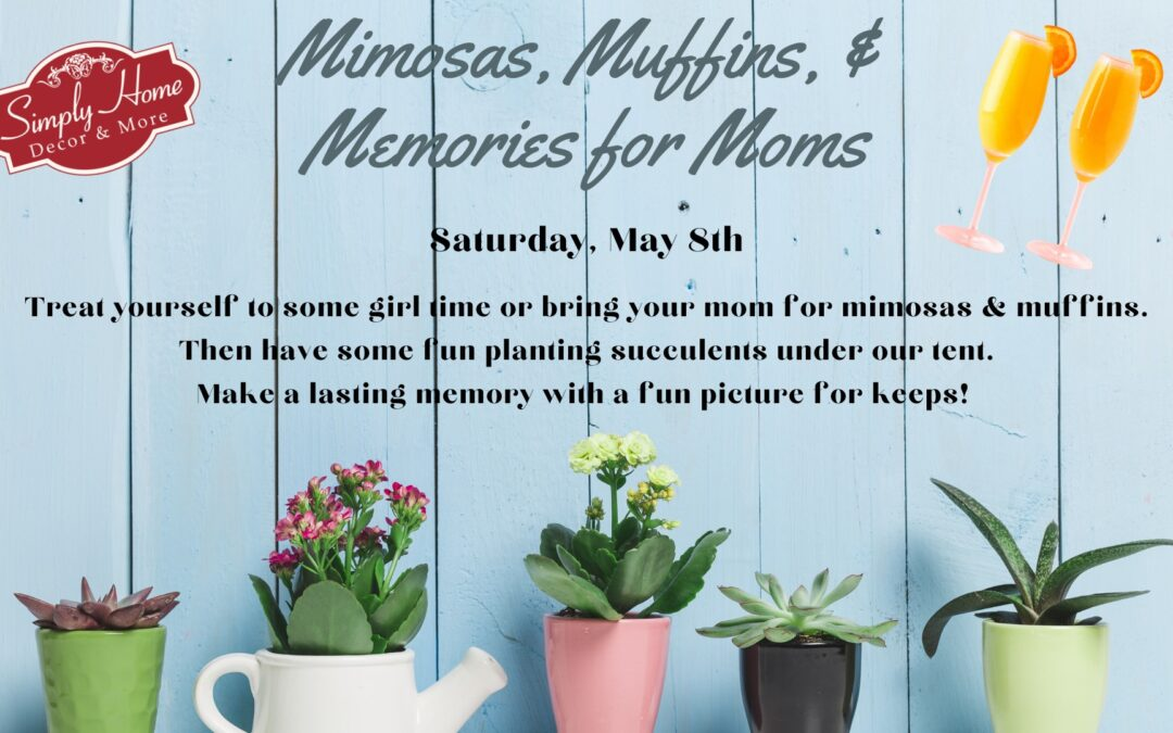Mimosas, Muffins & Memories for Moms